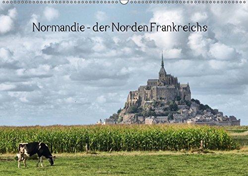 9783664982110: Normandie - der Norden Frankreichs (Wandkalender 2017 DIN A2 quer): prächtige Herrenhäuser, kilometerlange Strände, grandiose Landschaften - das ist die Normandie (Monatskalender, 14 Seiten)