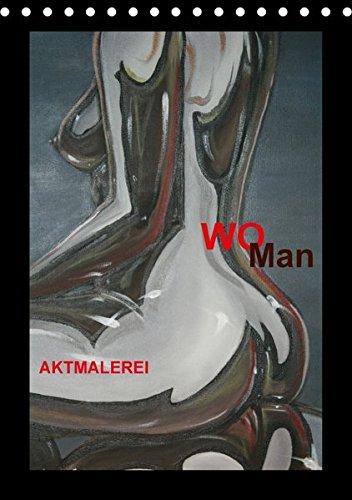 9783664985296: WoMan Aktmalerei (Tischkalender 2017 DIN A5 hoch): weiblich und männlicher Akt (Monatskalender, 14 Seiten )