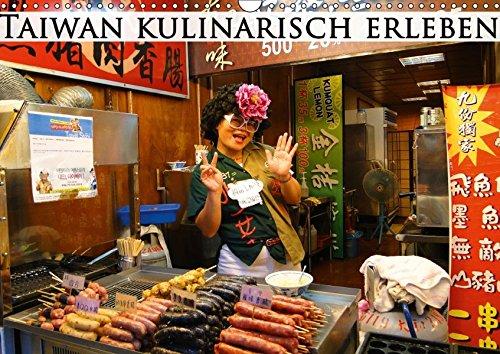 9783664998708: Taiwan kulinarisch erleben (Wandkalender 2017 DIN A3 quer): Entdecken Sie die kulinarischen Höhepunkte Taiwans (Monatskalender, 14 Seiten )