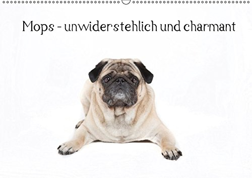 9783665018306: Mops - unwiderstehlich und charmant (Wandkalender 2017 DIN A2 quer): Dieser Kalender zeigt den Mops in verschiedenen Posen in einem reinweißem Kalender. (Monatskalender, 14 Seiten )
