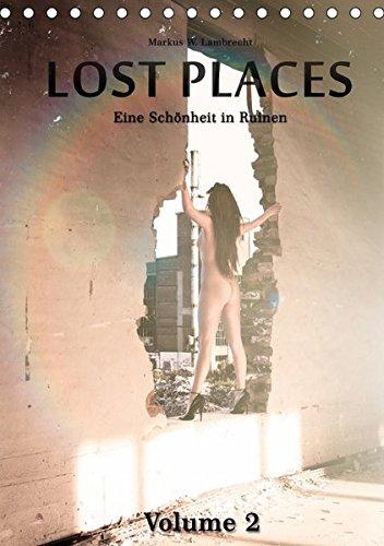 9783665019624: Lost Places Volume 2 (Tischkalender 2017 DIN A5 hoch): Eine Schönheit in Ruinen (Monatskalender, 14 Seiten )
