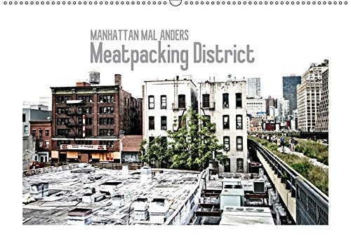 9783665023973: MANHATTAN MAL ANDERS Meatpacking District (Wandkalender 2017 DIN A2 quer): Highline Park & Umgebung (Monatskalender, 14 Seiten )