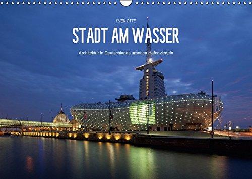 9783665034276: Stadt am Wasser (Wandkalender 2017 DIN A3 quer): Architektur in Deutschlands urbanen Hafenvierteln (Monatskalender, 14 Seiten )