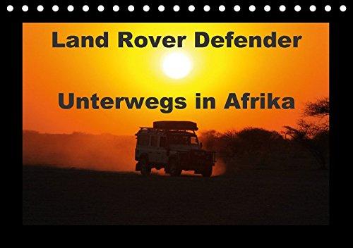 9783665041854: Land Rover Defender - Unterwegs in Afrika (Tischkalender 2017 DIN A5 quer): 4x4 in Afrika, der Defender im afrikanischen Busch (Monatskalender, 14 Seiten )