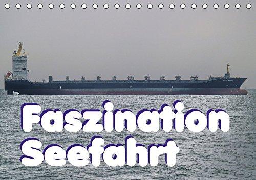 9783665046828: Faszination Seefahrt (Tischkalender 2017 DIN A5 quer): Faszination Seefahrt - es ist immer wieder beeindruckend, wenn so ein Berg aus Eisen daher geschwommen kommt. (Monatskalender, 14 Seiten )