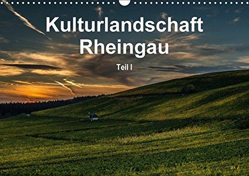 9783665050986: Kulturlandschaft Rheingau - Teil I (Wandkalender 2017 DIN A3 quer): Kulturlandschaft Rheingau: geprägt durch eine lange Tradition des Weinbaus und des ... - Teil I (Monatskalender, 14 Seiten )