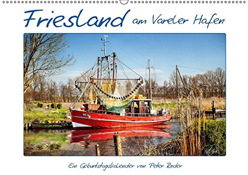 9783665078843: Friesland - am Vareler Hafen/CH-Version/Geburtstagskalender (Wandkalender 2017 DIN A2 quer): Friesland an der Nordsee, Peter Roder präsentiert Hafen. (Geburtstagskalender, 14 Seiten)