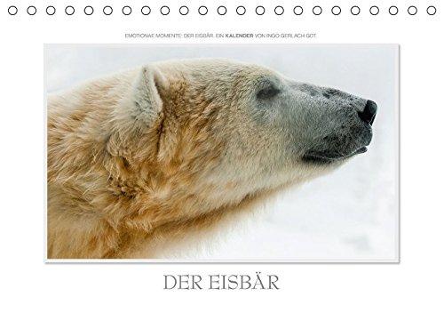 9783665084219: Emotionale Momente: Der Eisbär. / CH-Version (Tischkalender 2017 DIN A5 quer): Über Jahre hinweg hat der renommierte Naturfotograf Ingo Gerlach GDT Eisbären fotografiert. (Monatskalender, 14 Seiten )