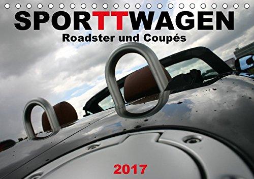 9783665093006: SPORTWAGEN Roadster und Coupés (Tischkalender 2017 DIN A5 quer): TT 8N (Monatskalender, 14 Seiten )