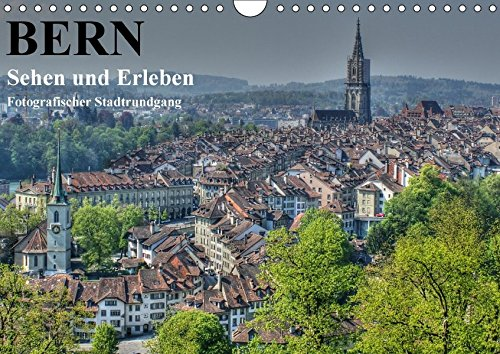 9783665094560: Bern... / Sehen und Erleben / Fotografischer Stadtrundgang (Wandkalender 2017 DIN A4 quer): Bern...die Hauptstadt mit vielen Gesichtern.. (Monatskalender, 14 Seiten )