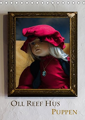 9783665095932: Oll Reef Hus - Puppen (Tischkalender 2017 DIN A5 hoch): Eine Fotoserie aus dem Museum