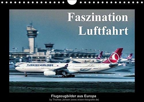 9783665097059: Faszination Luftfahrt (Wandkalender 2017 DIN A4 quer): Flugzeugbilder aus Europa (Monatskalender, 14 Seiten )
