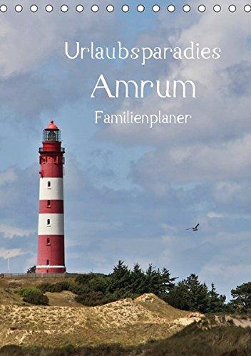 9783665106904: Urlaubsparadies Amrum / Familienplaner (Tischkalender 2017 DIN A5 hoch): Wunderschöne Bilder von der Urlaubsinsel Amrum (Familienplaner, 14 Seiten )