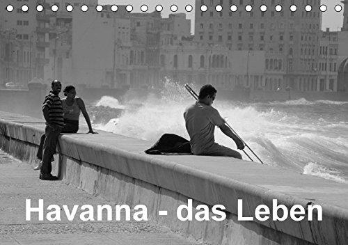 9783665113025: Havanna - das Leben (Tischkalender 2017 DIN A5 quer): Havanna einmal anders, statt bunt schwarz-weiße Bilder, statt Postkartenklischees Bilder aus dem Leben (Monatskalender, 14 Seiten )