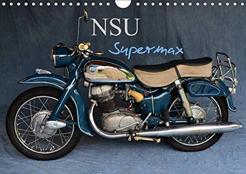 9783665141554: NSU Supermax (Wandkalender 2017 DIN A4 quer): NSU Max war eines der populärsten 250er Motorräder der 1950er (Monatskalender, 14 Seiten )