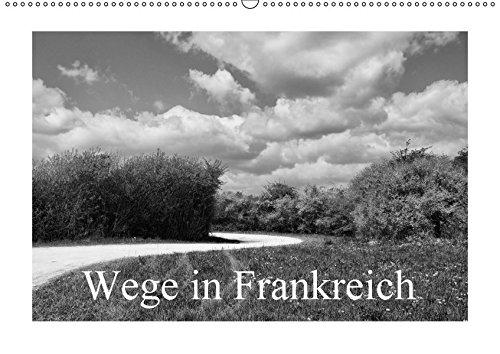 9783665148454: Wege in Frankreich (Wandkalender 2017 DIN A2 quer): Eindrucksvolle SW-Bilder französischer Wanderwege (Monatskalender, 14 Seiten )