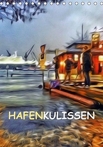 9783665153410: Hafenkulissen (Tischkalender 2017 DIN A5 hoch): Lassen sie sich von Motiven aus dem größten deutschen Seehafen inspirieren! (Monatskalender, 14 Seiten )