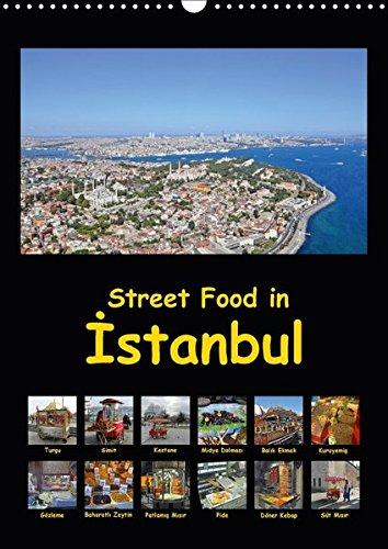 9783665158248: Street Food in Istanbul (Wandkalender 2017 DIN A3 hoch): Osmanische und türkische Take-aways auf den Straßen Istanbuls (Monatskalender, 14 Seiten )