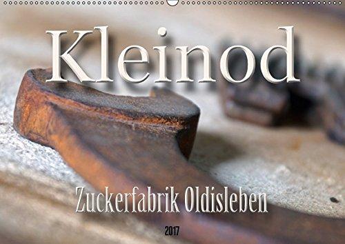 9783665162030: Kleinod - Zuckerfabrik Oldisleben (Wandkalender 2017 DIN A2 quer): Zuckerfabrik in Oldisleben/Thüringen - einziges derartiges Technisches Denkmal der Welt. (Monatskalender, 14 Seiten)
