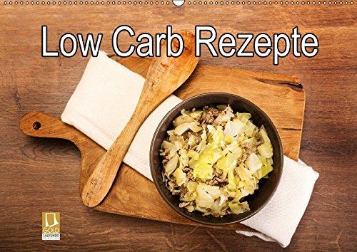9783665163723: Low Carb - Leichte Rezepte für jeden Tag (Wandkalender 2017 DIN A2 quer): Low-Carb-Rezepte ohne Kalorienzählen (Monatskalender, 14 Seiten )