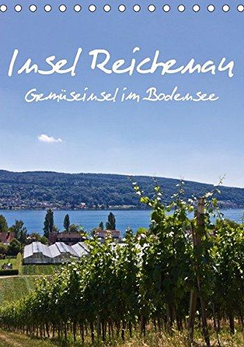 9783665169008: Insel Reichenau - Gemüseinsel im Bodensee (Tischkalender 2017 DIN A5 hoch): Eine fotografische Wanderung über die größte Insel im Bodensee (Monatskalender, 14 Seiten )