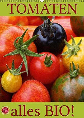 9783665178413: Tomaten - Alles BIO! (Wandkalender 2017 DIN A2 hoch): Wunderbare Tomatenernte aus einem natürlich, biologischen Garten (Monatskalender, 14 Seiten )