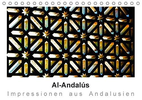 9783665182106: Al-Andalús Impressionen aus Andalusien (Tischkalender 2017 DIN A5 quer): Al-Andalús - Andalucía - Andalusien lockt jedes Jahr, mit Alhambra, Mezquita, ... an ... (Monatskalender, 14 Seiten )