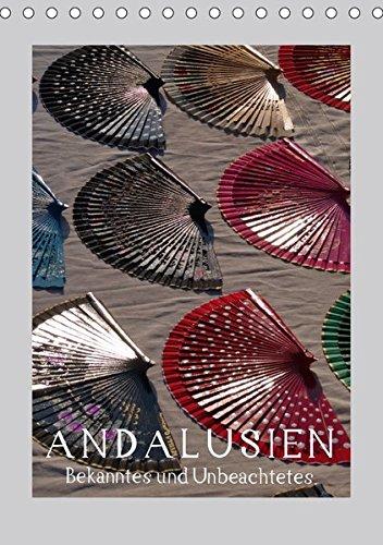 9783665191344: Andalusien - Bekanntes und Unbeachtetes (Tischkalender 2017 DIN A5 hoch): Andalusiens große und kleine