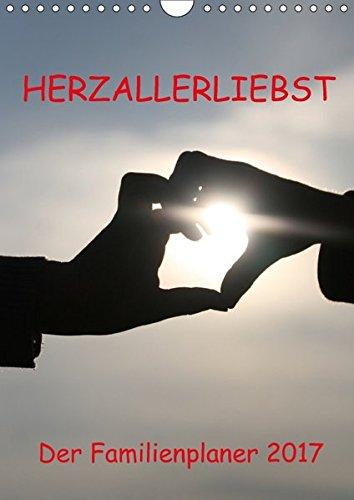 9783665196660: HERZ-ALLERLIEBST - der Familienplaner 2017 (Wandkalender 2017 DIN A4 hoch): Familienplaner mit Herz (Familienplaner, 14 Seiten )