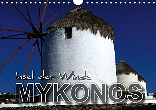 9783665199227: MYKONOS - Insel der Winde (Wandkalender 2017 DIN A4 quer): Faszinierende Facetten einer einzigartigen Insel (Monatskalender, 14 Seiten )