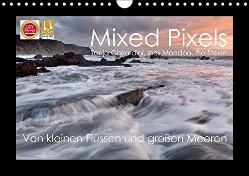 9783665201425: Mixed Pixels - Von kleinen Flüssen und großen Meeren (Wandkalender 2017 DIN A4 quer): Wasser, dieses faszierende Element, dargestellt in seinen vielfältigen Facetten. (Monatskalender, 14 Seiten )