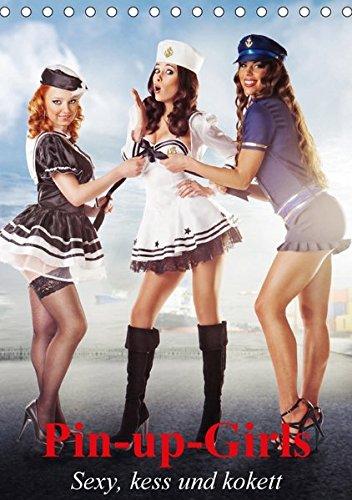 9783665205157: Pin-up-Girls - Sexy, kess und kokett (Tischkalender 2017 DIN A5 hoch): Neckische Pin-up-Girls im Stil der 40er- und 50er Jahre (Monatskalender, 14 Seiten )