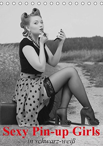 9783665206192: Sexy Pin-up Girls in schwarz-weiß (Tischkalender 2017 DIN A5 hoch): Kesse Pin-up-Girls im Stil der 40er- und 50er Jahre (Monatskalender, 14 Seiten )