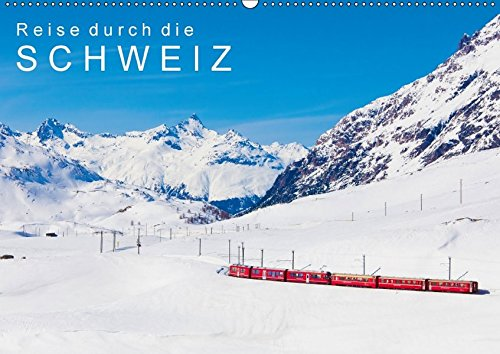 9783665213305: Reise durch die SCHWEIZ (Wandkalender 2017 DIN A2 quer): Eine Reise durch die Schweiz in 13 faszinierenden Aufnahmen (Monatskalender, 14 Seiten )