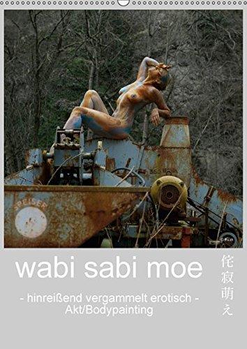 9783665241599: wabi sabi moe - hinreißend vergammelt erotisch - Akt/Bodypainting (Wandkalender 2017 DIN A2 hoch): Hingerissen von müde gewordenem Fleiß und vergammeltem Plunder (Monatskalender, 14 Seiten )