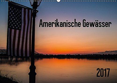 9783665244705: Amerikanische Gewässer (Wandkalender 2017 DIN A2 quer): Eine Reise in Bildern durch die USA (Monatskalender, 14 Seiten )