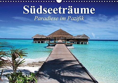 9783665261474: Südseeträume. Paradiese im Pazifik (Wandkalender 2017 DIN A3 quer): Die Sehnsucht nach dem Garten Eden im Südpazifik (Monatskalender, 14 Seiten )