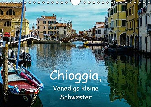 9783665264369: Chioggia - Venedigs kleine Schwester (Wandkalender 2017 DIN A4 quer): Ein Rundgang durch das beschauliche Chioggia (Monatskalender, 14 Seiten )