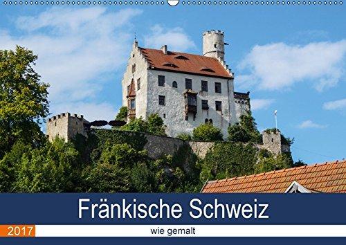 9783665282738: Fränkische Schweiz wie gemalt (Wandkalender 2017 DIN A2 quer): Fränkische Schweiz zum Verlieben (Monatskalender, 14 Seiten )