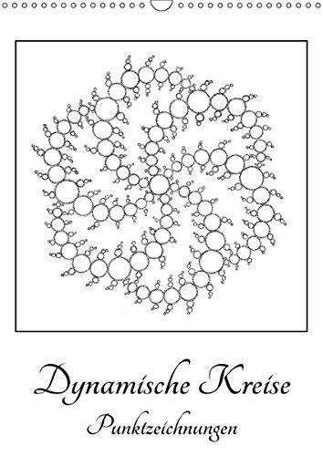 9783665293109: Dynamische Kreise - Punktzeichnungen (Wandkalender 2017 DIN A3 hoch): Lebendige Kreisgeometrie (Planer, 14 Seiten)