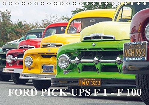 9783665294670: FORD PICK-UPS F 1 - F 100 (Tischkalender 2017 DIN A5 quer): Für die Freunde alter Ford F Pick-up der 40er bis 60er Jahre Modelle. (Monatskalender, 14 Seiten )