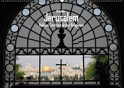 9783665304942: Jerusalem - Heiliges Zentrum dreier Religionen (Wandkalender 2017 DIN A2 quer): Die Heilige Stadt dreier Religionen in zwölf Ansichten (Monatskalender, 14 Seiten )
