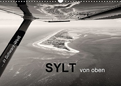 9783665306076: Sylt von oben in Schwarz-Weiß (Wandkalender 2017 DIN A3 quer): Ein Rundflug mit der Cessna C172 über die Insel Sylt. (Monatskalender, 14 Seiten )