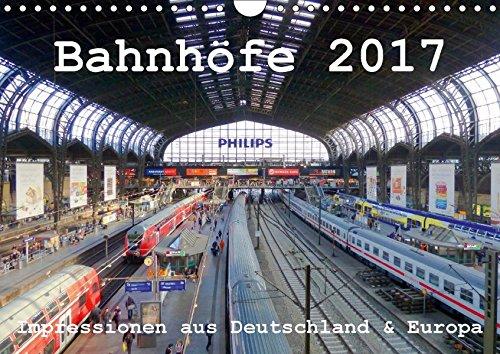 9783665308629: Bahnhöfe 2017. Impressionen aus Deutschland und Europa (Wandkalender 2017 DIN A4 quer): Bahnhöfe - Symbol für Abschied und Ankunft, Fernweh und Fernreisen. (Monatskalender, 14 Seiten )