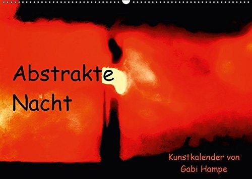 9783665317454: Abstrakte Nacht - Kunstkalender von Gabi Hampe (Wandkalender 2017 DIN A2 quer): Aufnahmen einer Hamburger Nacht abstrakt dargestellt. (Monatskalender, 14 Seiten)