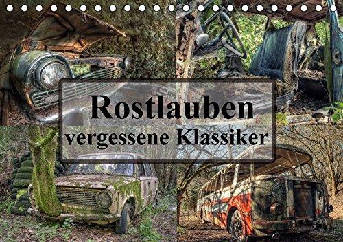 9783665327583: Rostlauben - vergessene Klassiker (Tischkalender 2017 DIN A5 quer): Vergessene Schönheiten - Autos aus einer längst vergangenen Zeit. (Monatskalender, 14 Seiten)