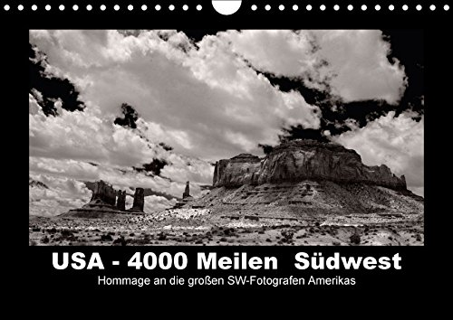 9783665327637: USA - 4000 Meilen Südwest Hommage an die großen SW-Fotografen Amerikas (Wandkalender 2017 DIN A4 quer): Fotos aus Kalifornien, Nevada, Utah und Arizona (Monatskalender, 14 Seiten )