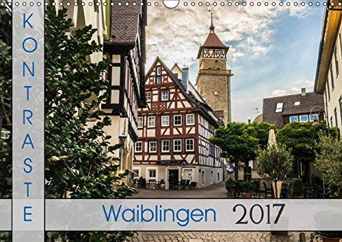 9783665331429: Kontraste Waiblingen (Wandkalender 2017 DIN A3 quer): Die Kreisstadt im Remstal aus einem abwechlungsreichen Blickwinkel. (Monatskalender, 14 Seiten )