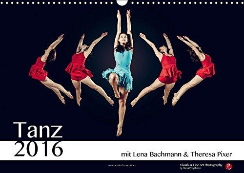 9783665337650: Tanz 2017 - mit Lena Bachmann und Theresa Pixer (Wandkalender 2017 DIN A3 quer): Tanz 2016 - mit Lena Bachmann und Theresa Pixer (Monatskalender, 14 Seiten ) - 9783665337650