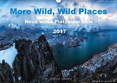 9783665339432: More Wild, Wild Places 2017 (Wandkalender 2017 DIN A3 quer): 12 neue wilde Plätze der Erde (Monatskalender, 14 Seiten )